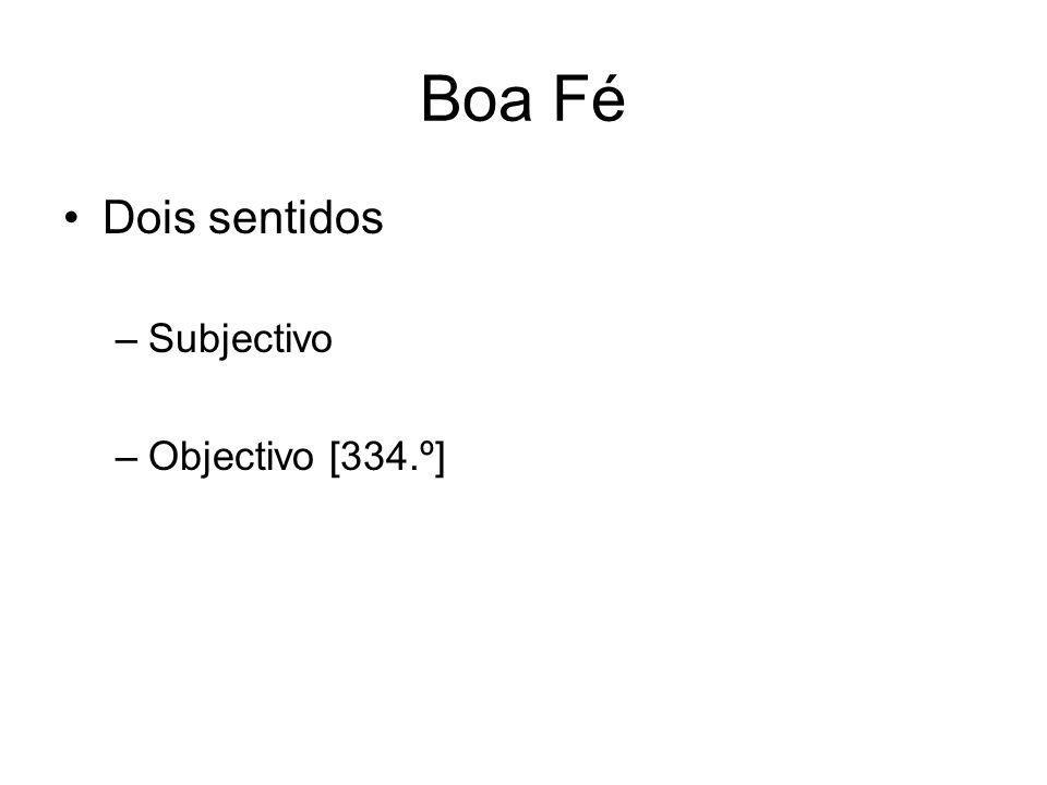 Boa Fé Dois sentidos Subjectivo Objectivo [334.º]